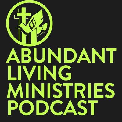 Abundant Living Ministries Podcast