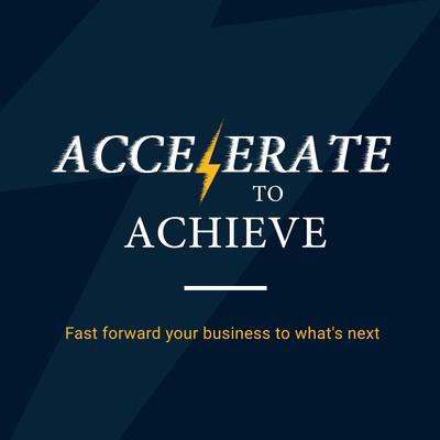 Accelerate to Achieve