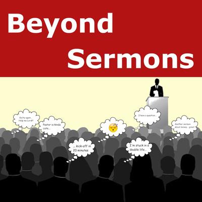 Beyond Sermons