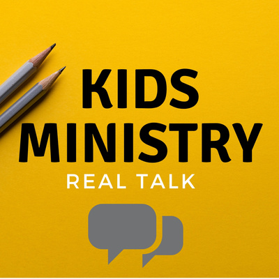 Kids Ministry Real Talk
