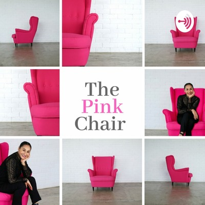 The Pink Chair Podcasts