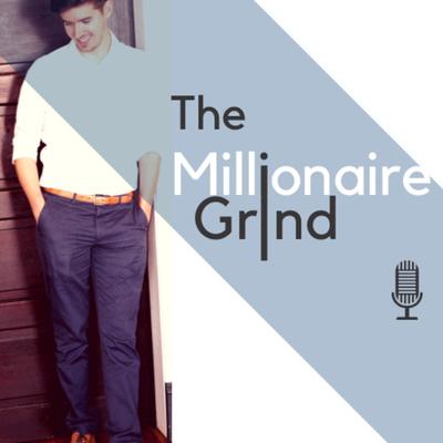 The Millionaire Grind