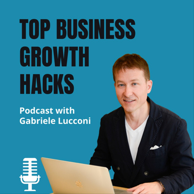 TOP BUSINESS GROWTH HACKS PODCAST