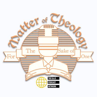 Matter of Theology