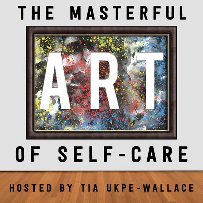 The Masterful Art of Self Care