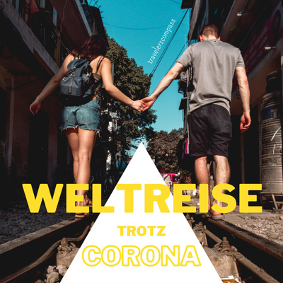 Travelerscompass - Weltreise trotz Corona