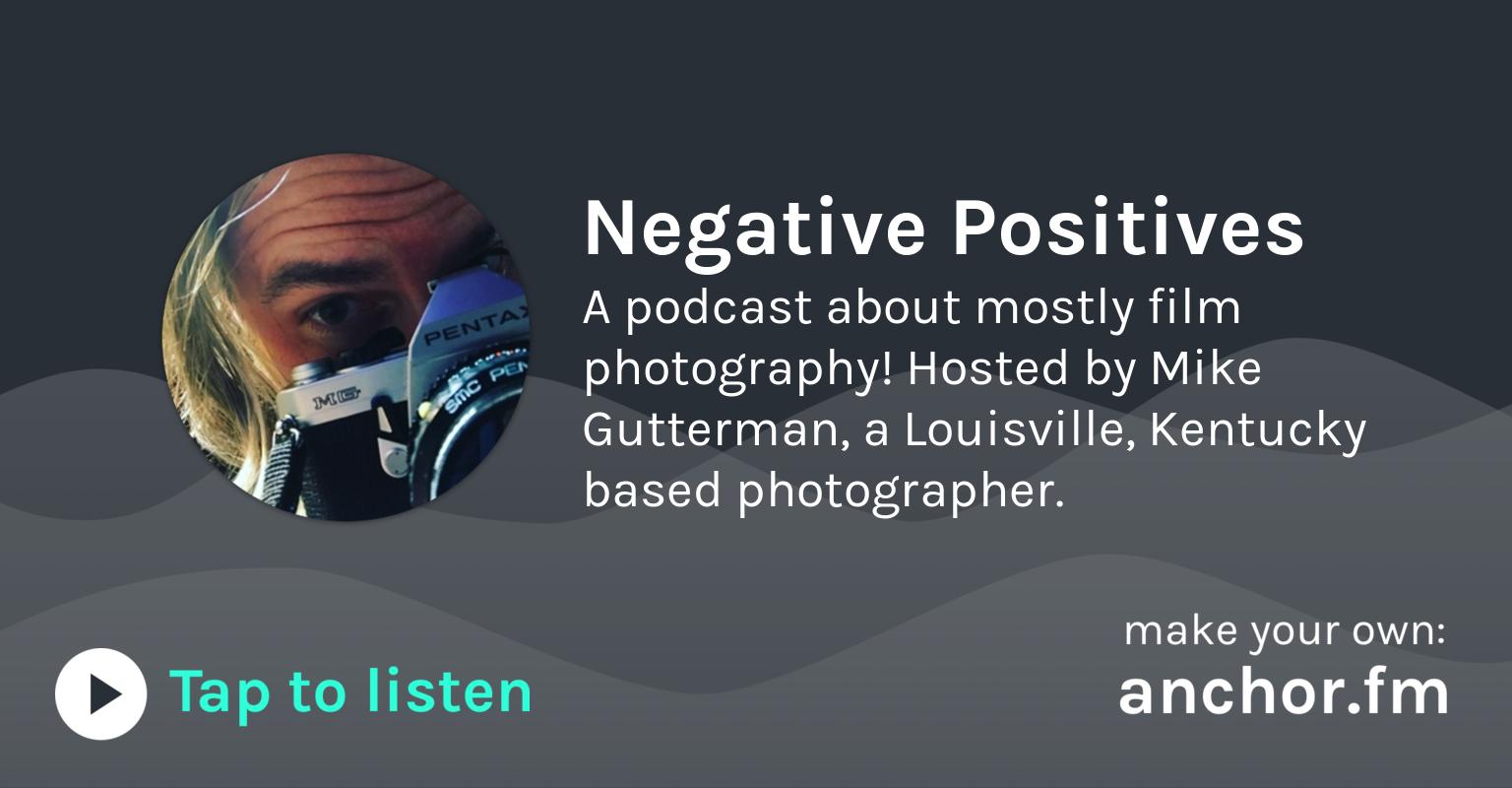 Negative Positives Podcast #227 by Negative Positives Film