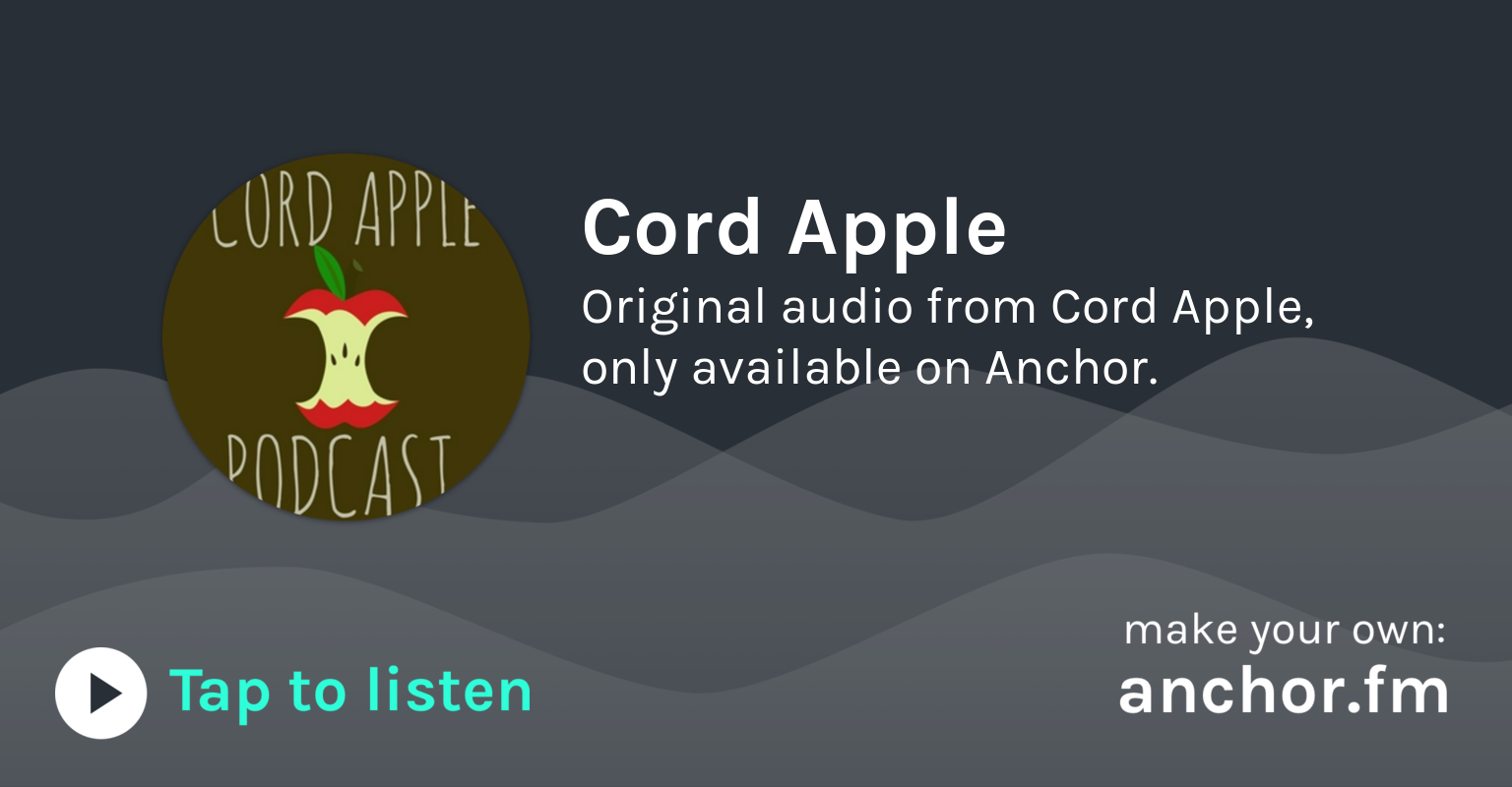 Introducing The Cord Apple Podcast! by Cord Apple Podcast