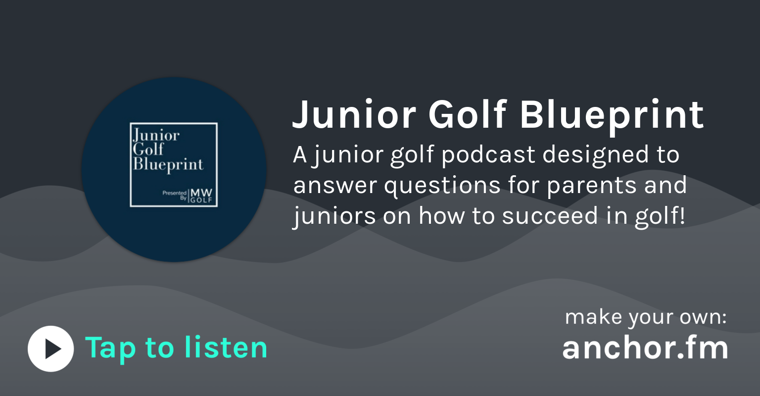 Junior golf blueprint anchor the easiest way to start a podcast malvernweather Choice Image