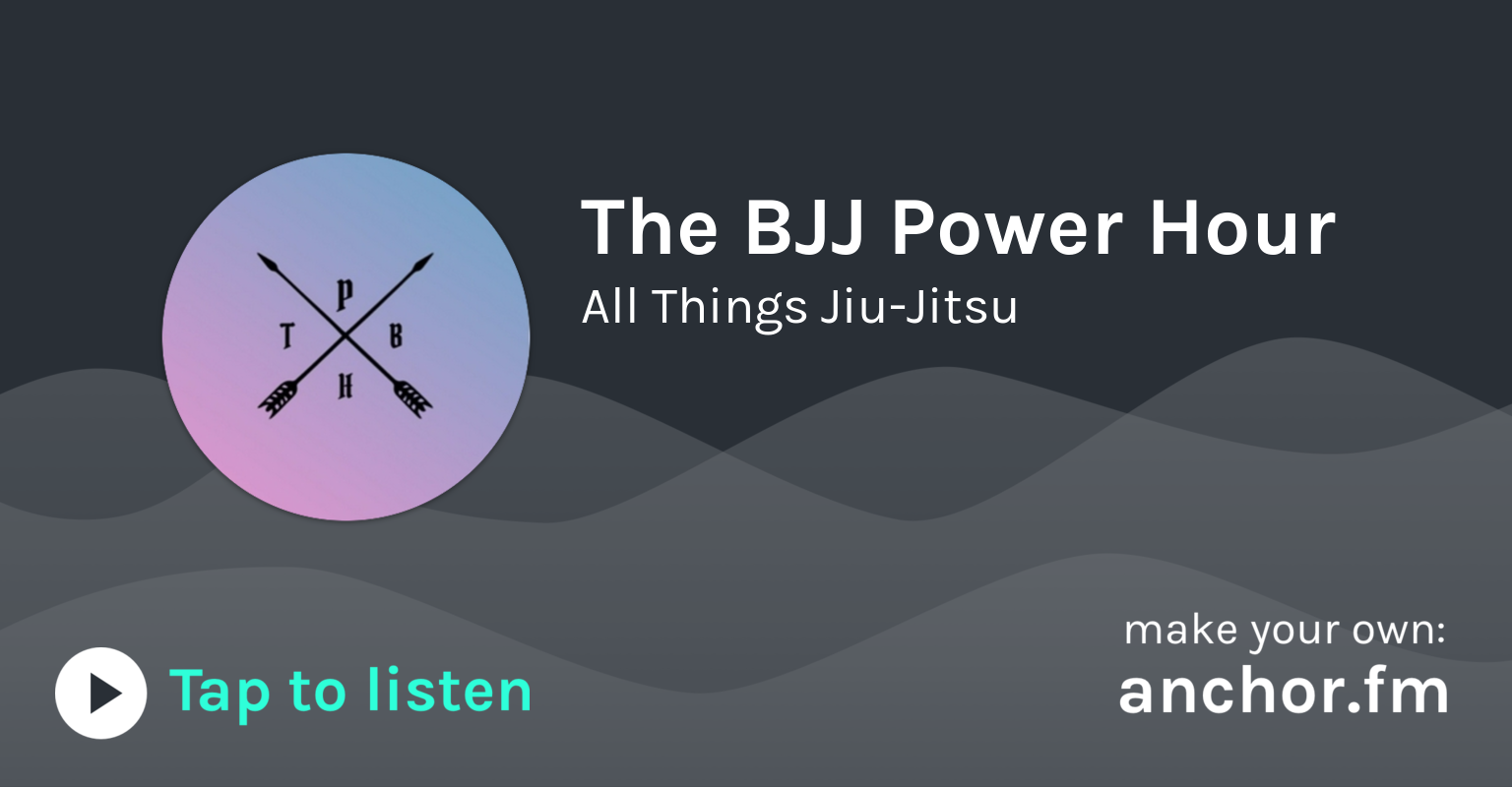 The BJJ Power Hour • A podcast on Anchor