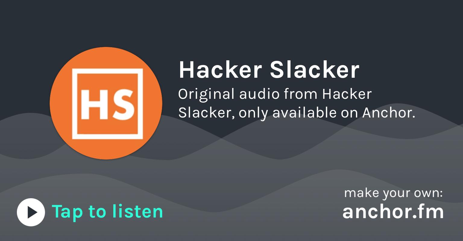 Hacker Slacker • A podcast on Anchor