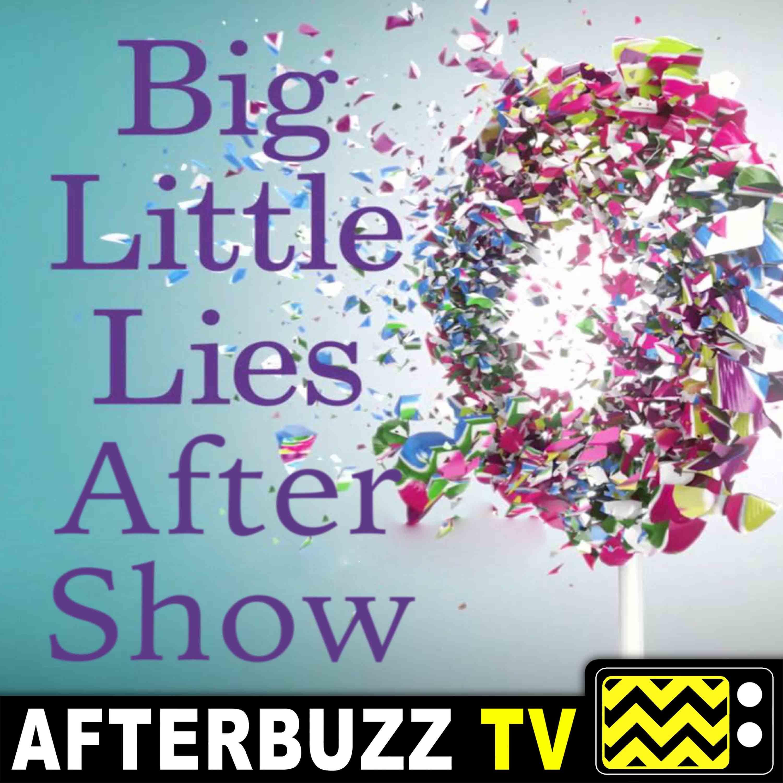 Big Little Lies S:1 | Burning Love E:6 | AfterBuzz TV AfterShow