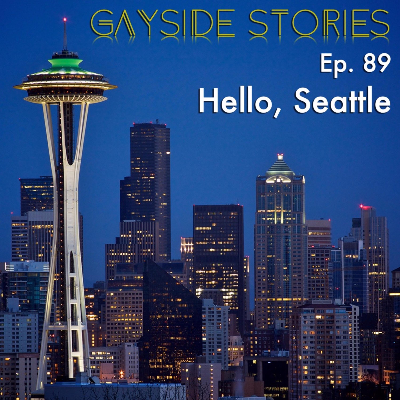 Ep. 89 - Hello, Seattle