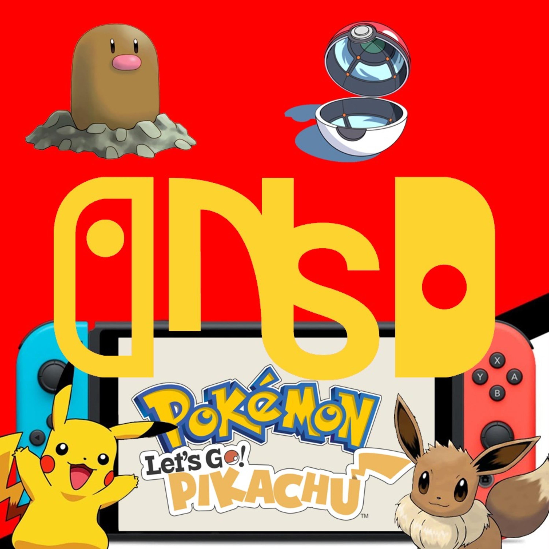 Episode 022 - Pokémon Let's Go!