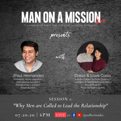 Man on a Mission LIVE Episode 1: Men Are Called To Lead The Relationship with Dreus and Love Cosio