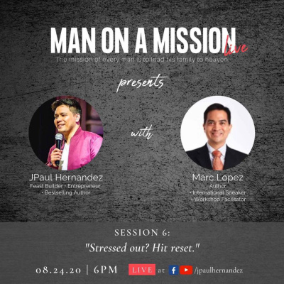 Man On A Mission LIVE Session 6: Stressed out? Hit Reset.
