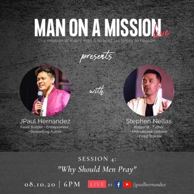 Man on a Mission LIVE Episode 4: Why Should Men Pray