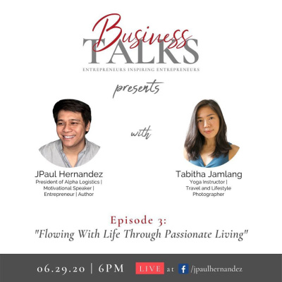 Business Talks 3: Flowing with life through passionate living with Tabitha Jamlang