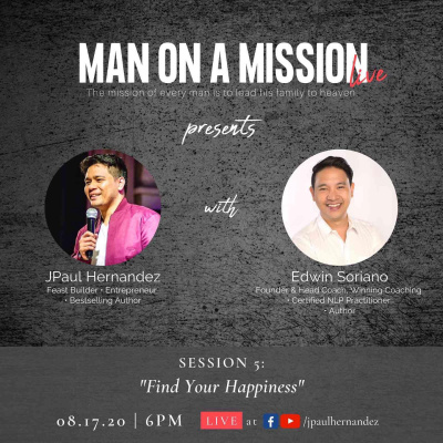 Man on a Mission LIVE Session 5: Find Your Happiness