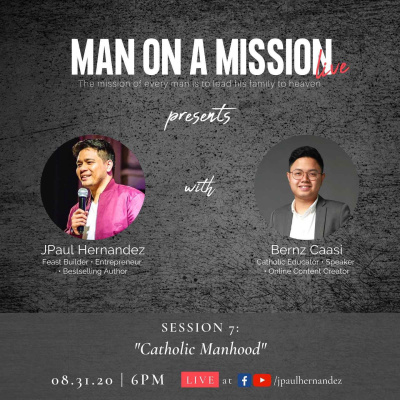 Man On A Mission LIVE Session 7: Catholic Manhood