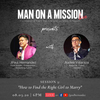 Man on a Mission LIVE Episode 3: How to Find the Right Girl to Marry