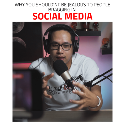 WHY YOU SHOULD NOT BE JEALOUS TO PEOPLE BRAGGING IN SOCIAL MEDIA