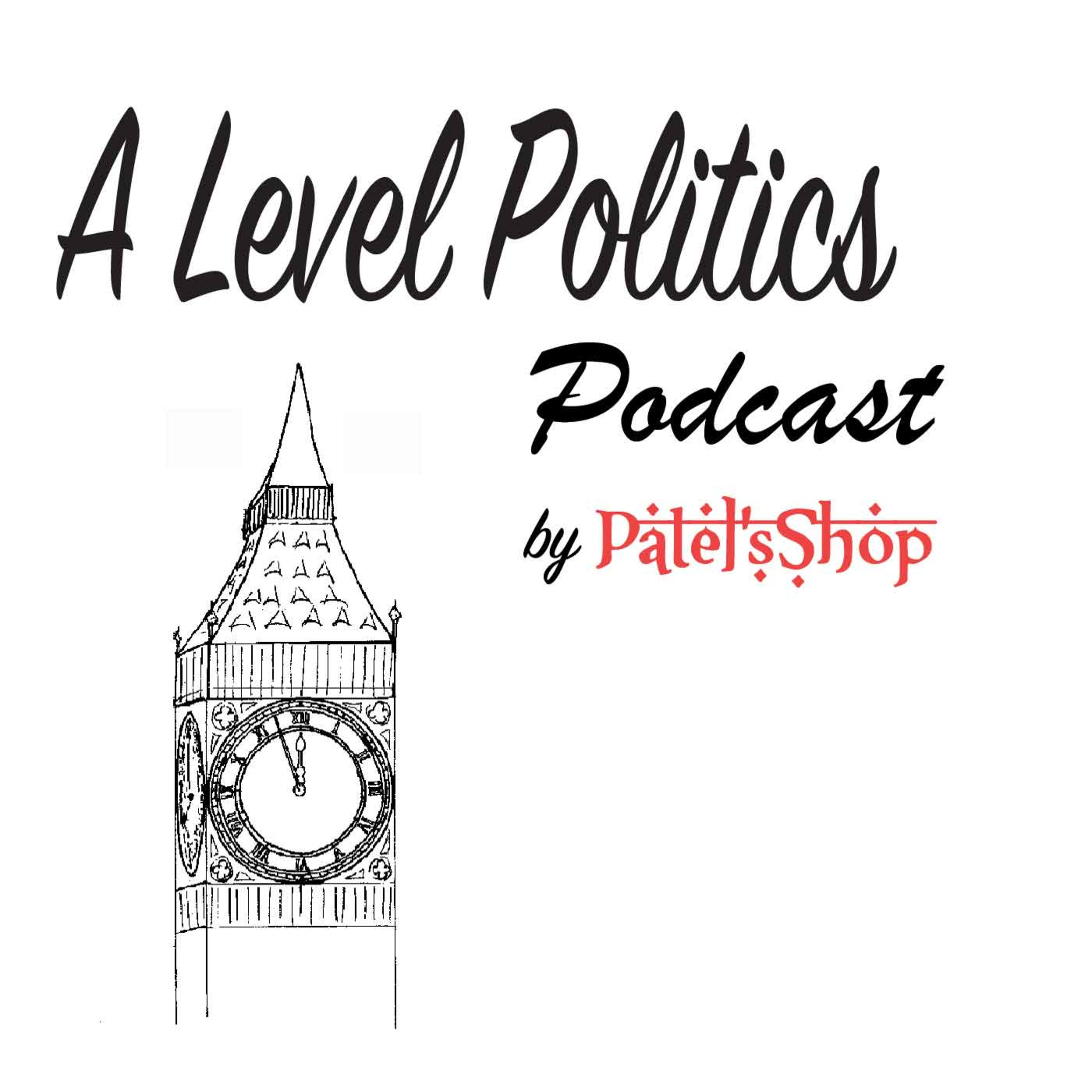 A level politics UK and global podcast