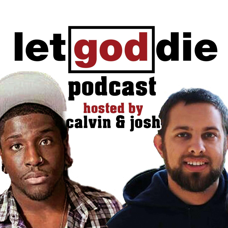 let god die podcast