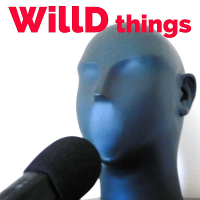 WILLD THINGS - Willem Davids - PODCAST