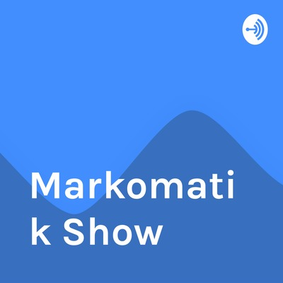 Markomatik Show
