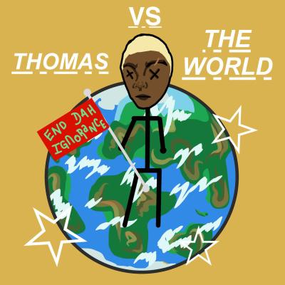 Thomas VS The World