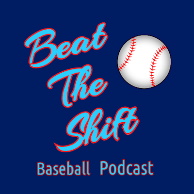 Beat The Shift Baseball Podcast