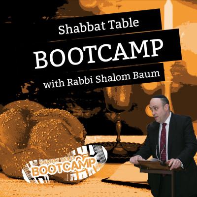 Shabbat Table Bootcamp with Rabbi Shalom Baum