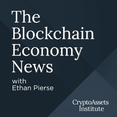 The Blockchain Economy News with Ethan Pierse