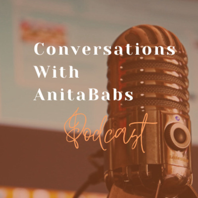 Conversations With Anita Babs!