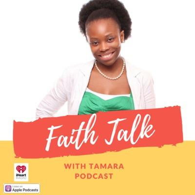 Faith Talk With Tamara Podcast