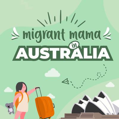 Migrant Mama in Australia