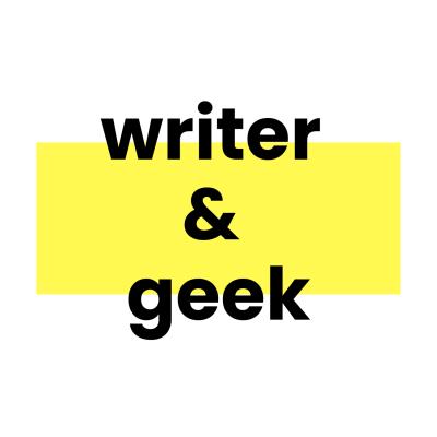 Writer & Geek