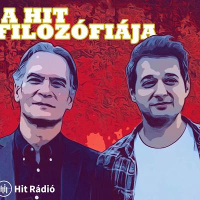 A hit filozófiája - Hit Rádió Podcast