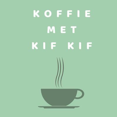 Koffie met Kif Kif