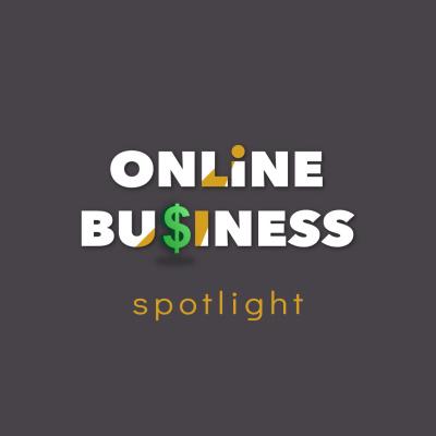 Online Business Spotlight Podcast