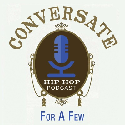 Conversate For A Few Hip Hop Podcast