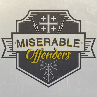 Miserable Offenders