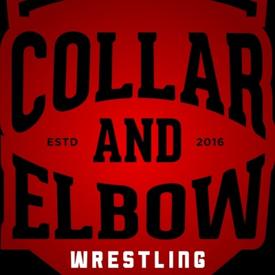 Collar & Elbow Wrestling Podcast