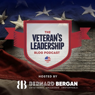 BernardBergan.com Presents | The Veterans Leadership Blog Podcast