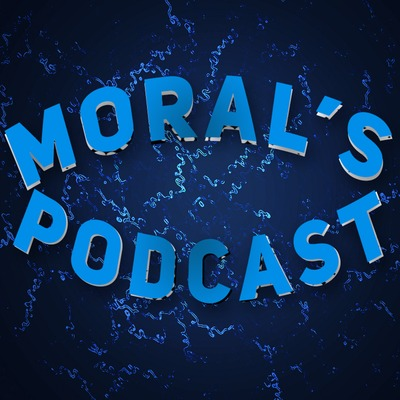 Moral's Podcast