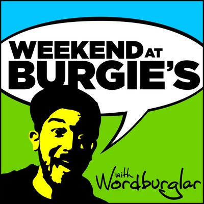 Weekend at Burgie's with SJ The Wordburglar