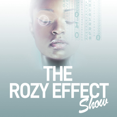 The Rozy Effect Show