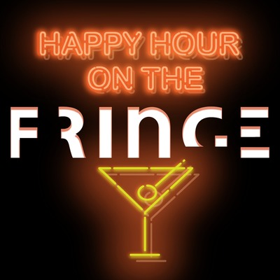 Happy Hour on the Fringe