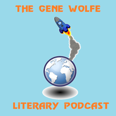 The Gene Wolfe Literary Podcast